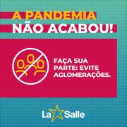 A Pandemia não acabou!