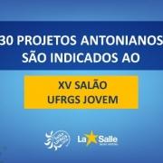 30 Projetos Antonianos são indicados no UFRGS Jovem