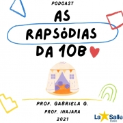 As Rapsódias da 10B - PodCast