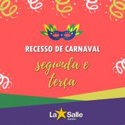 Recesso de Carnaval, 24 e 25/02