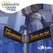 Ruas Lassalistas em Caxias do Sul