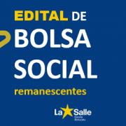 EDITAL DE BOLSA SOCIAL REMANESCENTE-2021