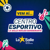 La Salle NB lança Centro Esportivo