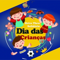 Dia das Crianças - Drive Thru Solidário