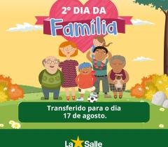 2º dia da família transferido para 17 de agosto!