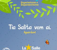 Tia Salita vem aí!